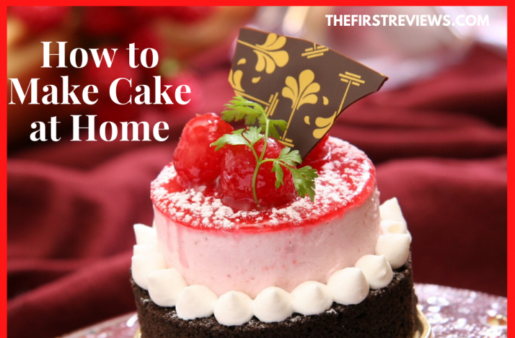 How to make cake at home