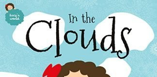 In the Clouds: an illustrated book for kids about a magical journey (Lucy's world 1)