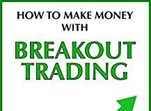 HOW TO MAKE MONEY WITH BREAKOUT TRADING: Analyse Stock Market Through Candlestick Charts - Simple Trading Book for Indian Market - Technical Analysis on Positional Trading